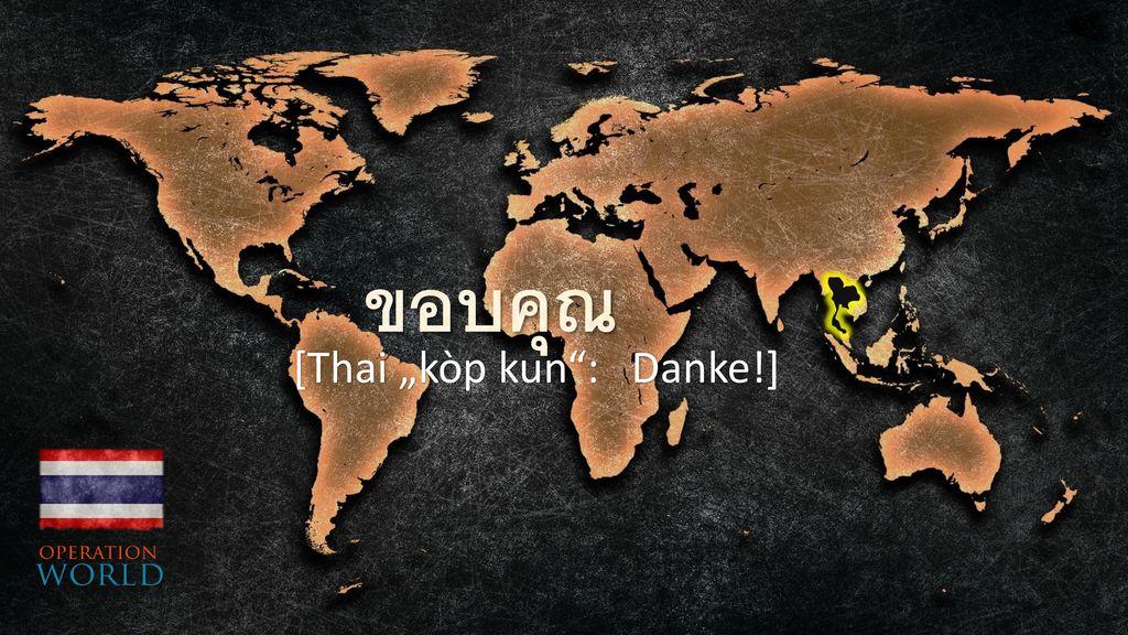 """ขอบคุณ [Thai """"kòp kun : Danke!]"""